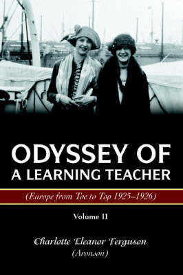 Odyssey of a Learning Teacher (Europe from Toe to Top 1925-1926): Volume II (Paperback)
