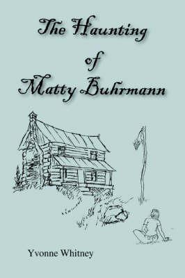 The Haunting of Matty Buhrmann (Paperback)