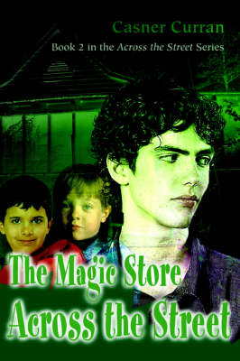 The Magic Store Across the Street: Book 2 in the Across the Street Series (Paperback)