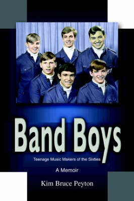 Band Boys: Teenage Music Makers of the Sixties (Paperback)