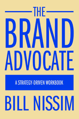 The Brand Advocate: A Strategy-Driven Workbook (Paperback)