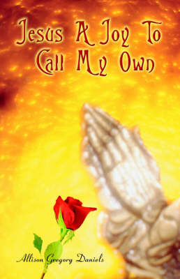 Jesus a Joy to Call My Own (Paperback)