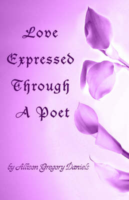 Love Expressed Through a Poet (Paperback)