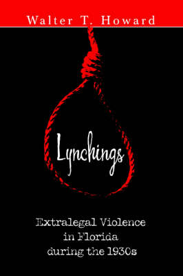 Lynchings: Extralegal Violence in Florida During the 1930s (Paperback)