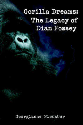 Gorilla Dreams: The Legacy of Dian Fossey (Paperback)