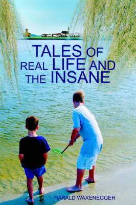 Tales of Real Life and the Insane (Paperback)