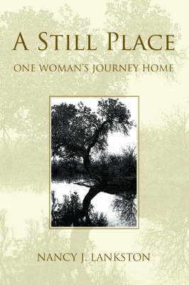 A Still Place: One Woman's Journey Home (Paperback)