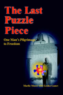The Last Puzzle Piece: One Man's Pilgrimage to Freedom (Paperback)