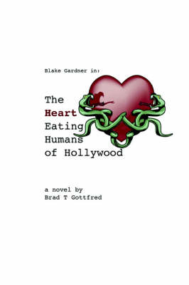 The Heart Eating Humans of Hollywood (Paperback)