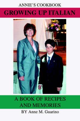 Growing Up Italian: A Book of Recipes and Memories (Paperback)