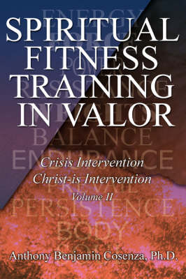 Spiritual Fitness Training in Valor: Crisis Intervention Christ-Is Intervention (Paperback)