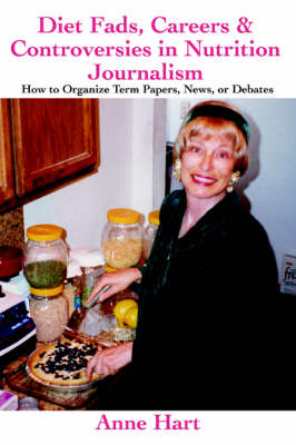 Diet Fads, Careers and Controversies in Nutrition Journalism: How to Organize Term Papers, News, or Debates (Paperback)