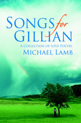Songs for Gillian: A Collection of Love Poetry (Paperback)