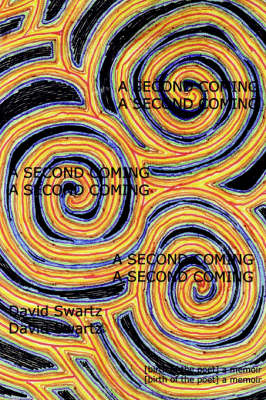 A Second Coming: [Birth of the Poet] a Memoir (Paperback)