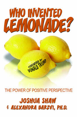 Who Invented Lemonade?: The Power of Positive Perspective (Paperback)