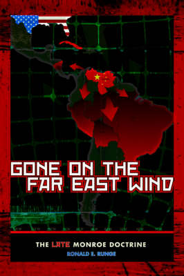 Gone on the Far East Wind: The Late Monroe Doctrine (Paperback)