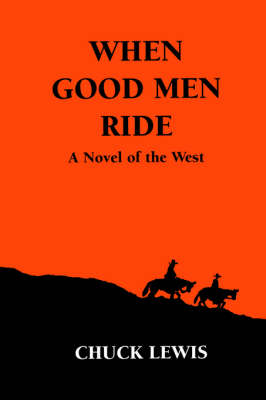 When Good Men Ride: A Novel of the West (Paperback)