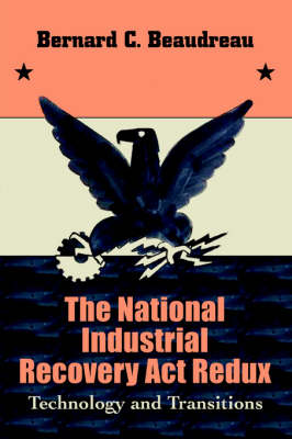 The National Industrial Recovery ACT Redux: Technology and Transitions (Paperback)