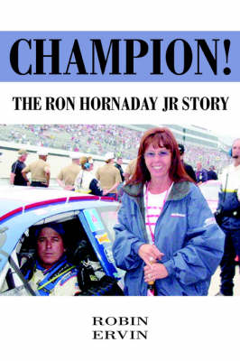 Champion!: The Ron Hornaday Jr Story (Paperback)