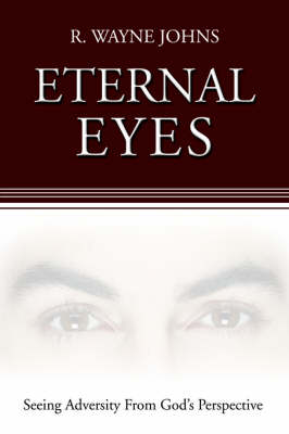 Eternal Eyes: Seeing Adversity from God's Perspective (Paperback)