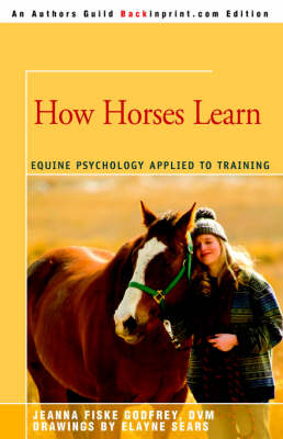 How Horses Learn: Equine Psychology Applied to Training (Paperback)