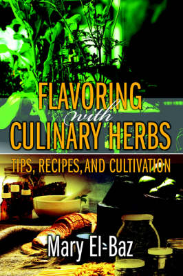 Flavoring with Culinary Herbs: Tips, Recipes, and Cultivation (Paperback)