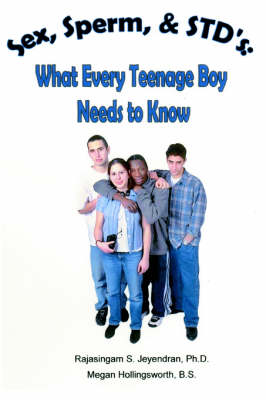 Sex, Sperm, & Std's: : What Every Teenage Boy Needs to Know (Paperback)