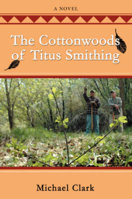 The Cottonwoods of Titus Smithing (Paperback)