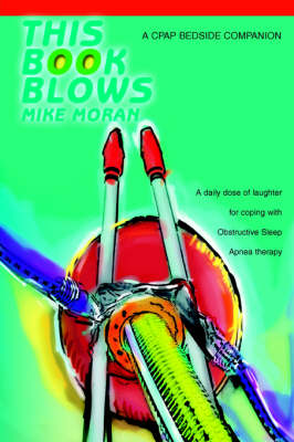 This Book Blows: A Cpap Bedside Companion (Paperback)