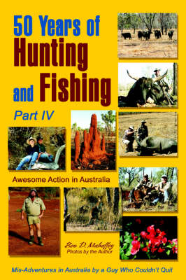 50 Years of Hunting and Fishing: Awesome Action in Australia (Paperback)