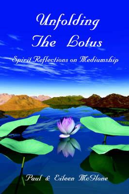 Unfolding the Lotus: Spirit Reflections on Mediumship (Paperback)