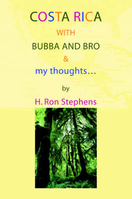 Costa Rica with Bubba and Bro & My Thoughts... (Paperback)
