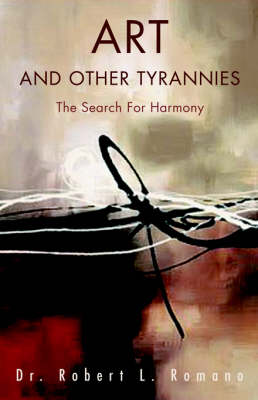 Art and Other Tyrannies: The Search for Harmony (Paperback)
