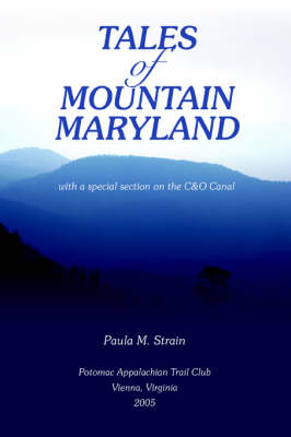 Tales of Mountain Maryland: With a Special Section on the C&o Canal (Paperback)