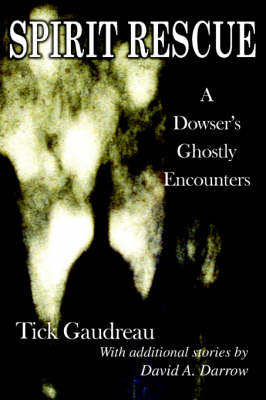 Spirit Rescue: A Dowser's Ghostly Encounters (Paperback)