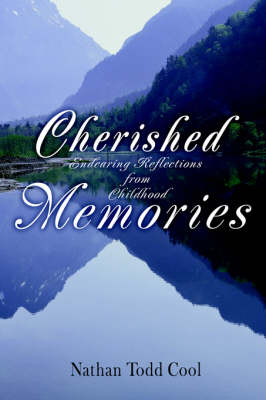 Cherished Memories: Endearing Reflections from Childhood (Paperback)