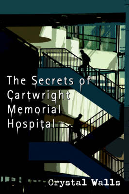 The Secrets of Cartwright Memorial Hospital (Paperback)