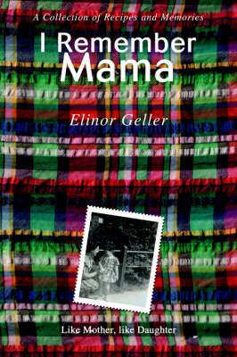 I Remember Mama: A Collection of Recipes and Memories (Paperback)