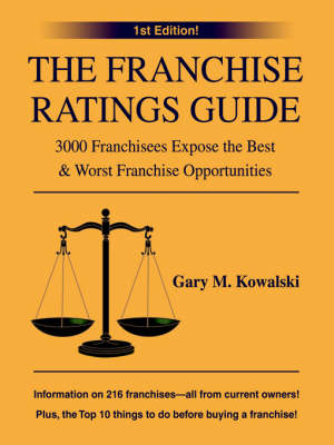 The Franchise Ratings Guide: 3000 Franchisees Expose the Best & Worst Franchise Opportunities (Paperback)