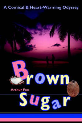 Brown Sugar: A Comical & Heart-Warming Odyssey (Paperback)