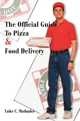 The Official Guide To Pizza & Food Delivery (Paperback)