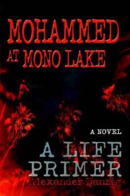 Mohammed at Mono Lake: A Life Primer (Paperback)