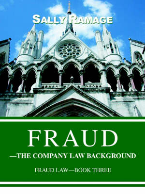 Fraud--The Company Law Background: Fraud Law-Book Three (Paperback)