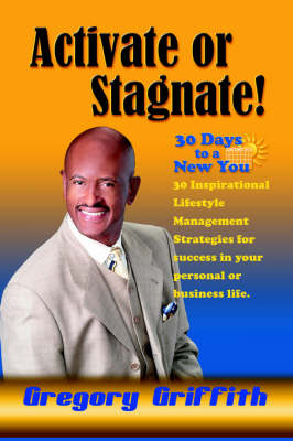 Activate or Stagnate: 30 Days to a New You (Paperback)