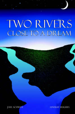Two Rivers Close to a Dream (Paperback)