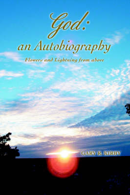 God: An Autobiography: Flowers and Lightning from Above (Paperback)