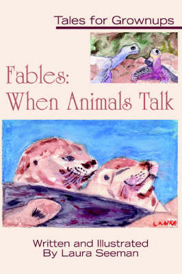 Fables: When Animals Talk: Tales for Grownups (Paperback)