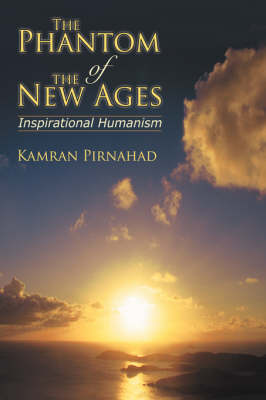 The Phantom of the New Ages: Inspirational Humanism (Paperback)