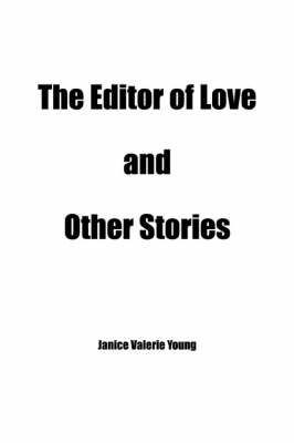 The Editor of Love and Other Stories (Paperback)