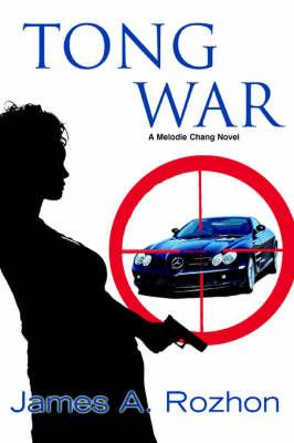 Tong War: A Melodie Chang Novel (Paperback)